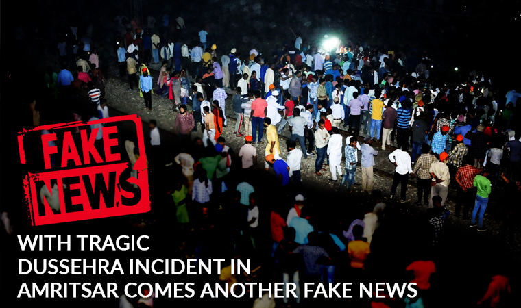 With tragic Dussehra incident in Amritsar comes another fake news